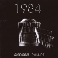1984: Remastered & Expanded Edition — Anthony Phillips