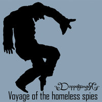 Voyage of the Homeless Spies — Doppelgänger
