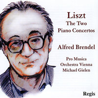 Liszt: The Two Piano Concertos — Alfred Brendel, Pro Musica Orchestra, Vienna, Michael Gielen, Ференц Лист