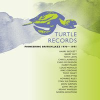 Turtle Records: Pioneering British Jazz 1970-1971 — John Taylor, Howard Riley, Mike Osborne