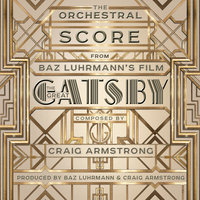 The Orchestral Score From Baz Luhrmann's Film The Great Gatsby — Craig Armstrong