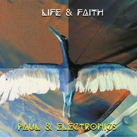 Life & Faith — Paul & Electronics