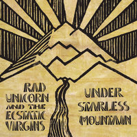 Under Starless Mountain — Rad Unicorn and the Ecstatic Virgins