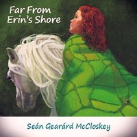 Far from Erin's Shore — Seán Gearárd McCloskey