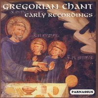 Gregorian Chants: Early Recordings — Gregorian Chant