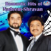 Romantic Hits of Nadeem - Shravan — Nadeem - Shravan