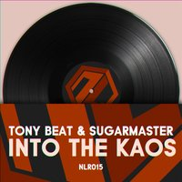 Into the Kaos — Tony Beat, Sugarmaster, Tony Beat & Sugarmaster