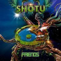 Friends — Shotu