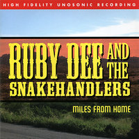 Miles from Home — Ruby Dee and The Snakehandlers