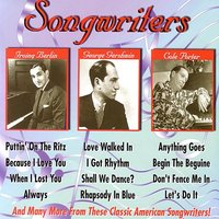 Songwriters - Irving Berlin, George & Ira Gershwin, Cole Porter — сборник