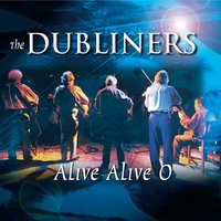 Alive Alive O — The Dubliners
