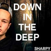 Down in the Deep — Sharpy