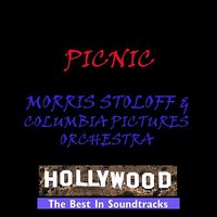 Picnic — Morris Stoloff, Columbia Pictures Orchestra, Morris Stoloff & Columbia Pictures Orchestra