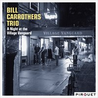 A Night at the Village Vanguard — Bill Carrothers, nicolas thys, Dré Pallemaerts