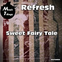 Sweet Fairy Tale — Refresh (Italy)