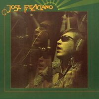 And The Feeling's Good — José Feliciano