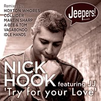 Try for Your Love — JJ, Nick Hook