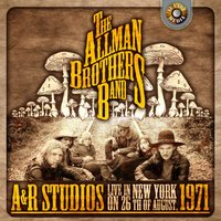 A & R Studios, Live in New York on 26th August 1971 — The Allman Brothers Band