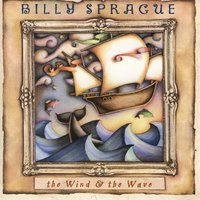 The Wind & The Wave — Billy Sprague