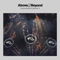 Anjunabeats Volume 11 — Above & Beyond