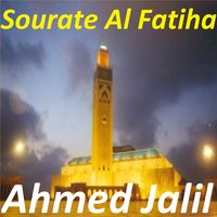 Sourate Al Fatiha — Ahmed Jalil