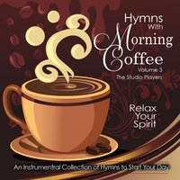 Hymns with Morning Coffee, Vol. 3 — The Studio Players
