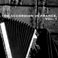 The Accordion in France, Vol. 1 — сборник