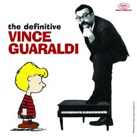 The Definitive Vince Guaraldi — Vince Guaraldi