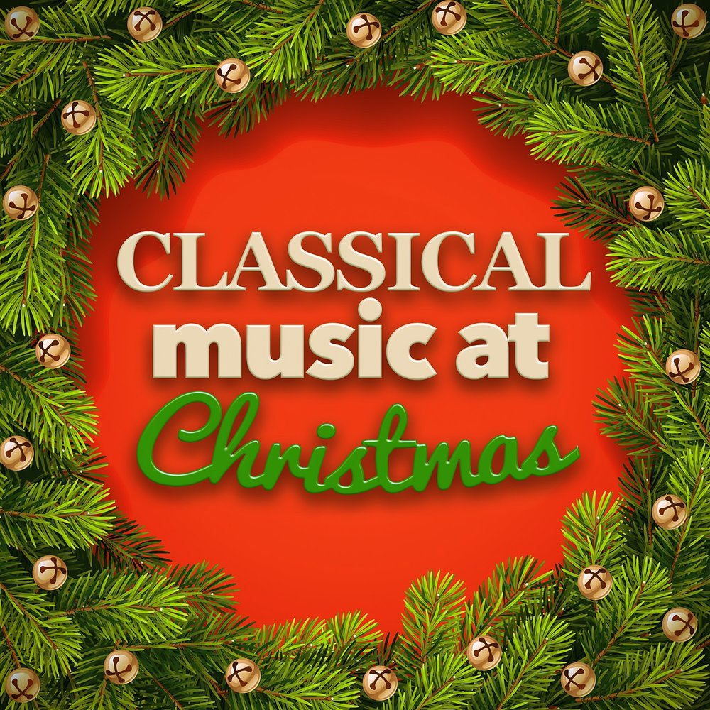 classical music at christmas classical christmas music - Classical Christmas