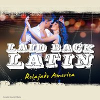 Laid Back Latin (Relajado América) — Ameritz Sound Effects