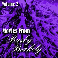 Movies From Busby Berkely Volume 2 — сборник
