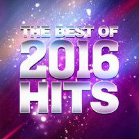 The Best of 2016 Hits — Ultimate Dance Hits, Todays Hits, Top 40, Ultimate Dance Hits, Todays Hits