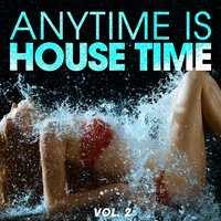 Anytime Is House Time, Vol. 2 — сборник