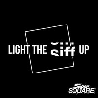 Light the Siff Up — Super Square