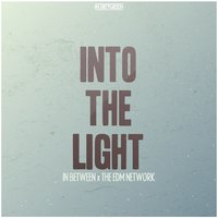Into the Light - Single — In Between, DJ In Between