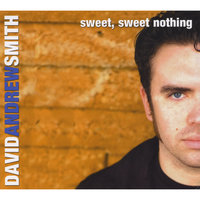 Sweet, Sweet Nothing — David Andrew Smith
