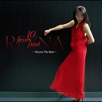 10years past -Reyna The Best- — Reyna Muramoto