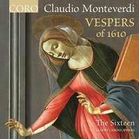Monteverdi: Vespers of 1610 — The Sixteen / Harry Christophers