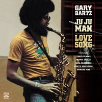 Ju Ju Man / Love Song — George Cables, Charles Mims, Gary Bartz, Howard King, Curtis Robertson, Carl McDaniels