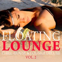 Floating Lounge - Chill House & Lounge Deluxe, Vol. 2 — сборник