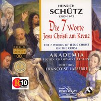 Schutz : Les 7 paroles du Christ en croix — Генрих Шютц, Akadêmia, La Fenice, Françoise Lasserre, Jean Tubery, Caroline Pelon