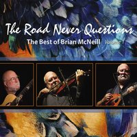 The Road Never Questions — Brian McNeill