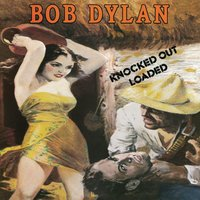 Knocked Out Loaded — Bob Dylan