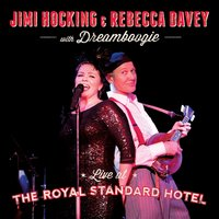 Live at the Royal Standard — Dreamboogie, Jimi Hocking & Rebecca Davey, Jimi Hocking, Rebecca Davey