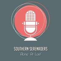 Alone At Last — Southern Serenaders