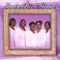 God's Been Good — Maxine Donald & The Spiritualettes