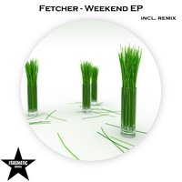 Weekend — Fetcher