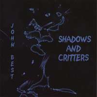 Shadows and Critters — John Best