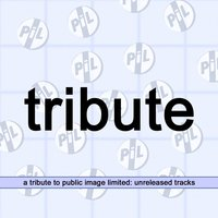 Tribute - A Tribute to Public Image Ltd - Unreleased — сборник