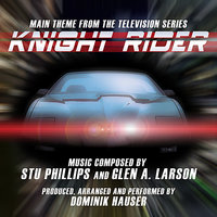 """Knight Rider""-Theme from The TV Series By Stu Phillips and Glen A. Larson — Stu Phillips, Glen A. Larson, Dominik Hauser"